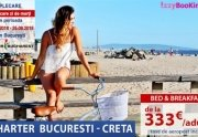 Early Booking Charter Bucuresti- Creta de la 333 euro/pers taxe incluse,...